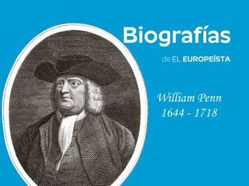 William Penn, el utópico que inventó el Parlamento Europeo